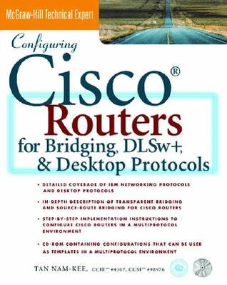 Configuring Cisco Routers For Bridging, Dl Sw+, And Desktop Protocols  by  Tan Nam-Kee