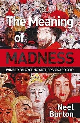 The Meaning of Madness  by  Neel Burton