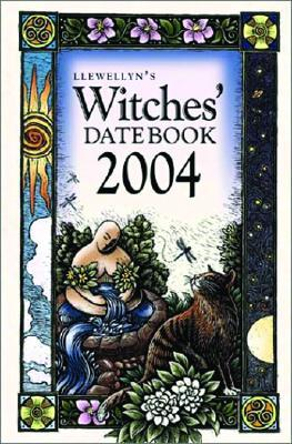 Llewellyns 2004 Witches Datebook Llewellyn Publications