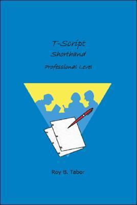 T-Script, Contemporary Shorthand: Professional Level  by  Roy B. Tabor