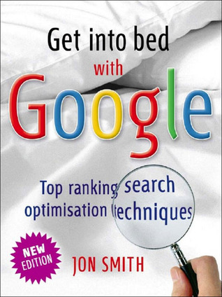 Be #1 on Google: 52 Fast and Easy Search Engine Optimization Tools to Drive C52 Fast and Easy Search Engine Optimization Tools to Drive Customers to Your Web Site: 52 Fast and Easy Search Engine Opustomers to Your Web Site: 52 Fast and Easy Search Engi... Jon Smith