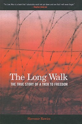 Long Walk: The True Story of a Trek to Freedom  by  Slavomir Rawicz