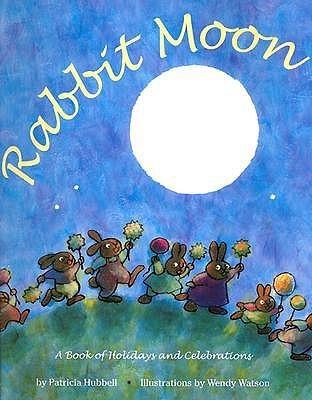 Rabbit Moon Patricia Hubbell