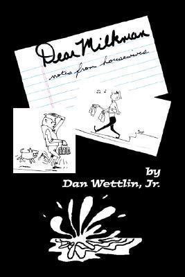 Dear Milkman  by  Dan Wettlin