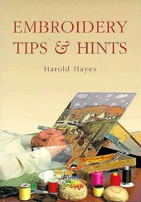 Embroidery Tips & Hints Harold Hayes