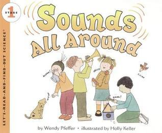Sounds All Around: Stage 1  by  Wendy Pfeffer
