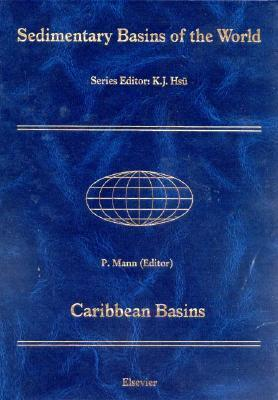 Caribbean Basins: Sedimentary Basins of the World 4 P. Mann
