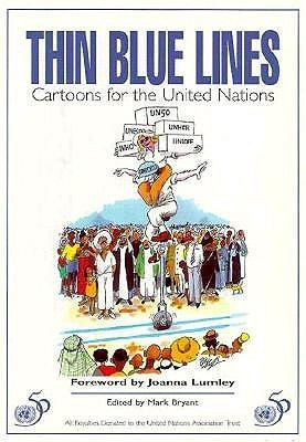 Thin Blue Lines: Cartoons For The United Nations  by  Mark Bryant