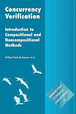 Compositionality, Concurrency, and Partial Correctness: Proof Theories for Networks of Processes, and Their Relationship (Lecture Notes in Computer Science) Job Zwiers