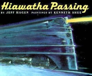 Hiawatha Passing  by  Jeff Hagen