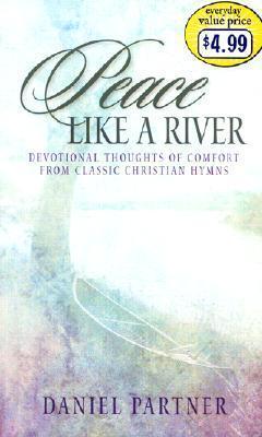 Peace Like a River  by  Daniel Partner