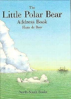 Little Polar Bear Address Book  by  Hans de Beer
