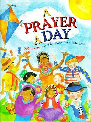 A Prayer a Day: 365 Prayers, One for Every Day of the Year  by  Mark Water