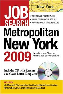Job Search Metropolitan New York 2009: Everything You Need to Find the Job of Your Dreams  by  Adams Media