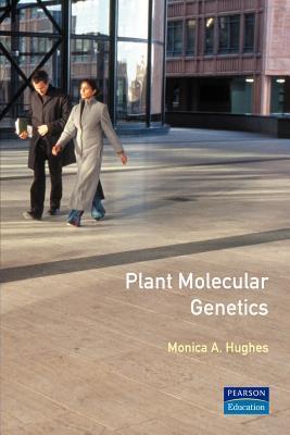Plant Molecular Genetics  by  Monica A. Hughes