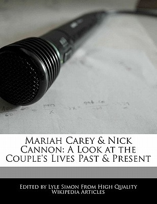 Mariah Carey & Nick Cannon: A Look at the Couples Lives Past & Present Lyle Simon