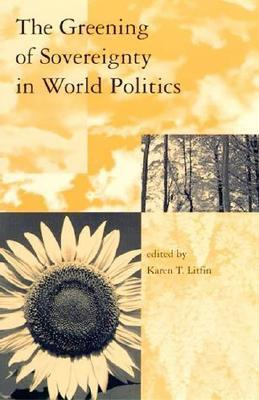 The Greening Of Sovereignty In World Politics Karen T. Litfin