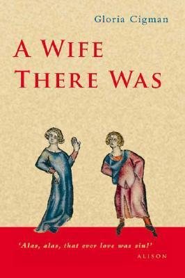 A Wife There Was  by  Gloria Cigman