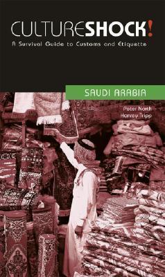 Culture Shock! Saudi Arabia  by  Peter North