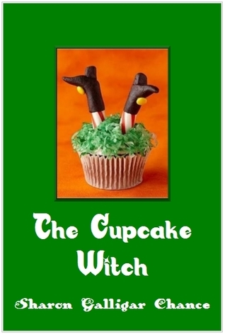 The Cupcake Witch  by  Sharon Galligar Chance