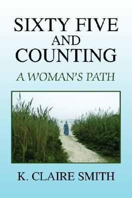 Sixty Five and Counting  by  K. CLAIRE SMITH