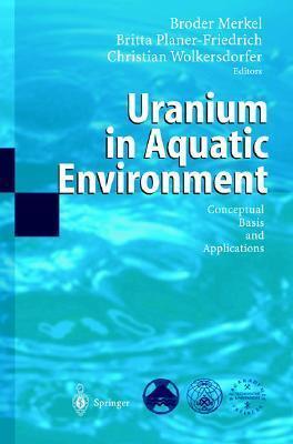 Uranium In The Aquatic Environment  by  Broder Merkel