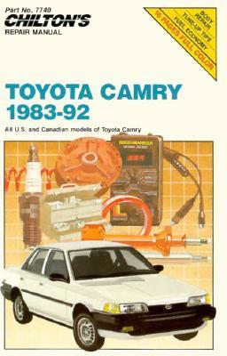 Chiltons Toyota Camry 1983-92: All U.S. and Canadian Models of Toyota Camry  by  Chilton Automotive Books