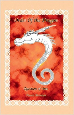 Order of the Dragon: Question of Time Pauric Brennan