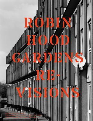 Robin Hood Gardens: Re-Visions  by  Alan Powers