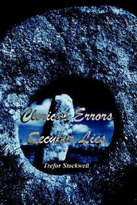 Clerical Errors Secular Lies Trefor R. Stockwell