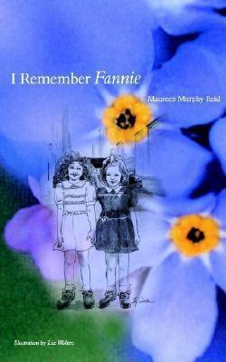 I Remember Fannie Maureen Murphy Reid