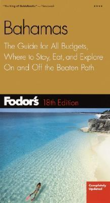 Fodors Bahamas (18th Edition)  by  Fodors Travel Publications Inc.