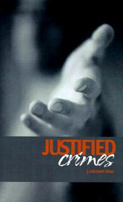 Justified Crimes  by  J. Michael Blue