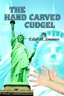The Hand Carved Cudgel  by  Edith M. Sommers