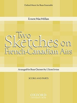 Two Sketches on French-Canadian Airs: Score and Parts Ernest Macmillan
