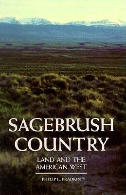 Sagebrush Country: Land and the American West Philip L. Fradkin