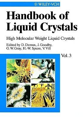 High Molecular Weight Liquid Crystals (Handbook Of Liquid Crystals, #3)  by  Dietrich Demus