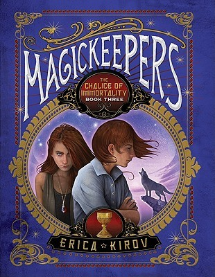 The Chalice of Immortality (Magickeepers #3) Erica Kirov