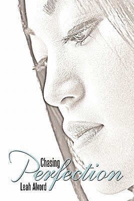 Chasing Perfection  by  Leah Alvord