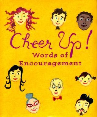 Cheer Up: Words of Encouragement  by  Andrews McMeel Publishing