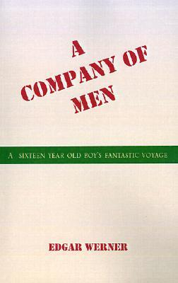 A Company of Men: Coming of Age at Sea  by  Edgar Werner