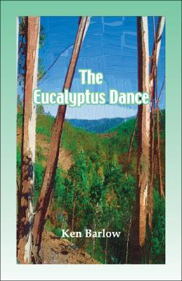 The Eucalyptus Dance  by  Ken Barlow