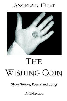 The Wishing Coin  by  Angela N. Hunt