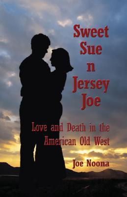Sweet Sue N Jersey Joe  by  Joe Noona