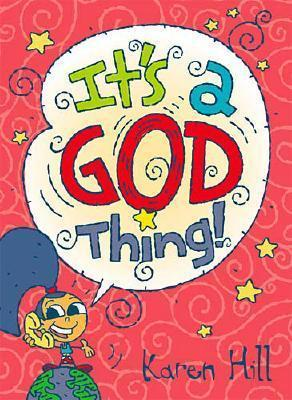 Its a God Thing  by  Karen Hill