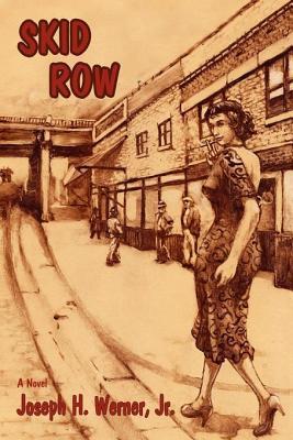 Skid Row  by  Joseph H. Werner Jr.