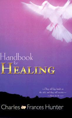 Handbook of Healing Charles Hunter