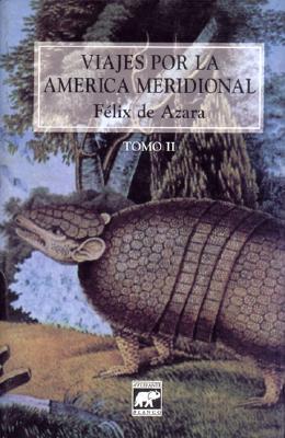 Viajes Por La America Meridional - Tomo 2  by  Félix de Azara