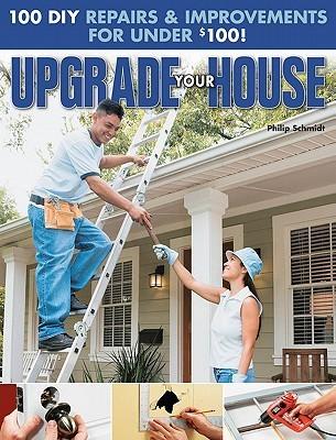 Upgrade Your House Philip Schmidt