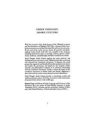 Greek Thought, Arabic Culture: The Graeco-Arabic Translation Movement in Baghdad and Early Abbasaid Society (2nd-4th/5th-10th C.) Dimitri Gutas